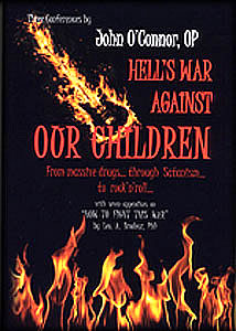 Hell's War Against Our Children, by Fr. John O'Connor, OP, and Leo Brodeur, PhD