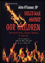 Hell's War Against Our Children, by Father John O'Connor, OP