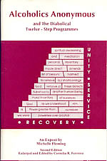 Alcoholics Anonymous and the Diabolical Twelve-Step Programmes, by Michelle Fleming and Cornelia R. Ferreira, M.Sc.