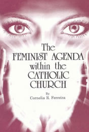 The Feminist Agenda Within the Catholic Church, by Cornelia R. Ferreira