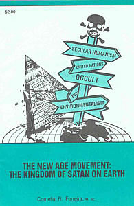 The New Age Movement: The Kingdom of Satan on Earth, by Cornelia R. Ferreira, M.Sc.