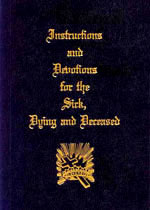 Prayerbook: Instructions and Devotions for the Sick, Dying and Deceased