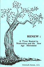 RENEW: A Tree Rooted in Modernism and the New Age Movement, by Cornelia R. Ferreira, M.Sc.