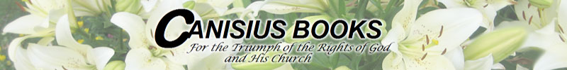 Canisius Books: For the Triumph of the Rights of God and His Church